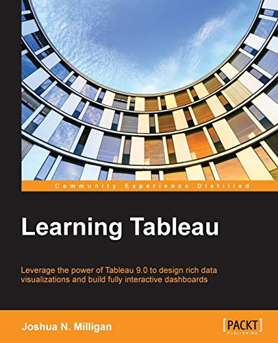 9781784391164: Learning Tableau - How Data Visualization Brings Business Intelligence to Life
