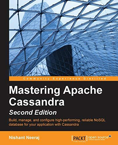 9781784392611: Mastering Apache Cassandra - Second Edition