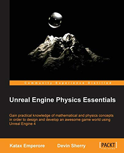 9781784394905: Unreal Engine Physics Essentials