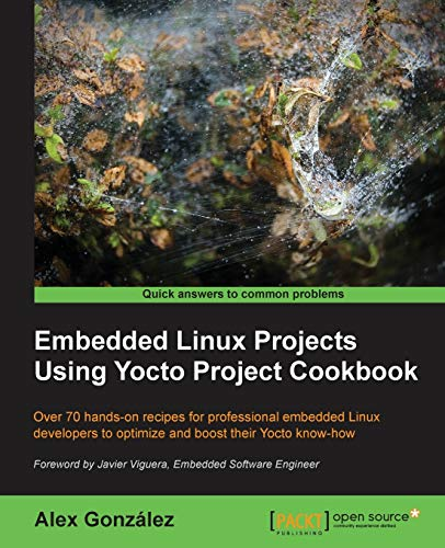 9781784395186: Embedded Linux Projects Using Yocto Project Cookbook