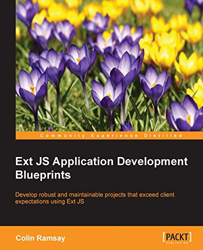 9781784395308: Ext JS Application Development Blueprints