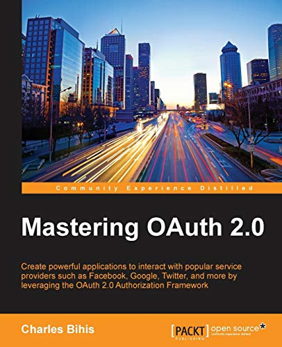 9781784395407: Mastering OAuth 2.0