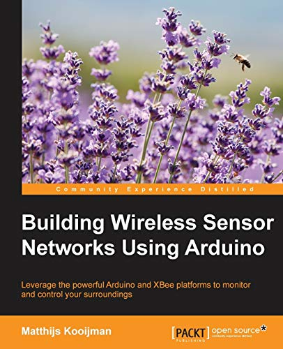 9781784395582: Building Wireless Sensor Networks Using Arduino (Community Experience Distilled)