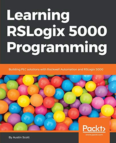 9781784396039: Learning RSLogix 5000 Programming: Building PLC solutions with Rockwell Automation and RSLogix 5000