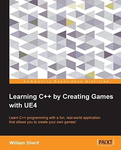 9781784396572: Learning C++ by Creating Games with UE4
