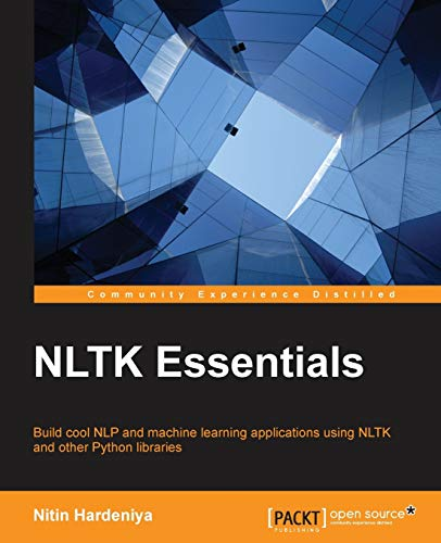 9781784396909: NLTK Essentials: Build cool NLP and machine learning applications using NLTK and other Python libraries