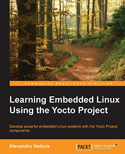 9781784397395: Learning Embedded Linux using the Yocto Project