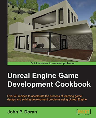 9781784398163: Unreal Engine Game Development Cookbook