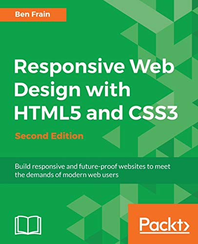 9781784398934: Responsive Web Design with HTML5 and CSS3 - Second Edition: Build responsive and future-proof websites to meet the demands of modern web users