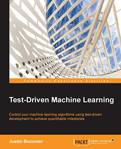 9781784399085: Test-Driven Machine Learning