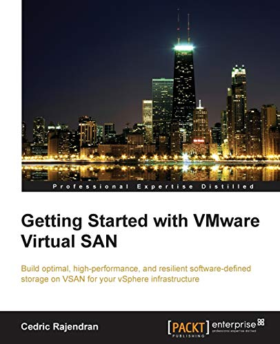 Getting Started with VMware Virtual SAN: Cedric Rajendran