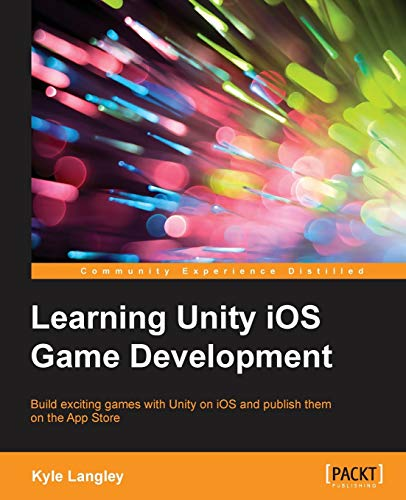 9781784399801: Learning Unity iOS Game Development