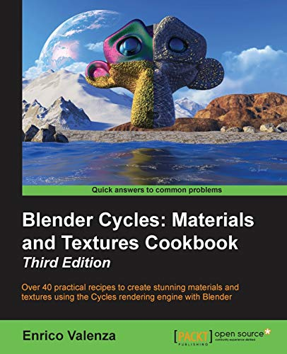 9781784399931: Blender Cycles: Materials and Textures Cookbook, Third Edition