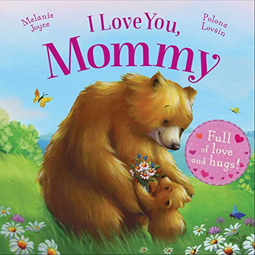 9781784405618: I Love You, Mommy: Full of love and hugs!