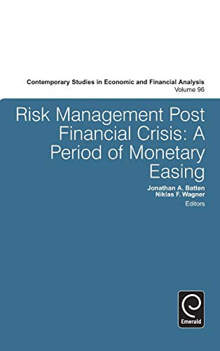 Risk Management Post Financial Crisis: A Period of Monetary (Contemporary Studies in Economic &...