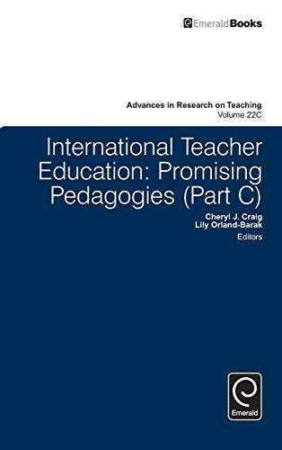 9781784416744: International Teacher Education: Promising Pedagogies: Part C (Advances in Research on Teaching)