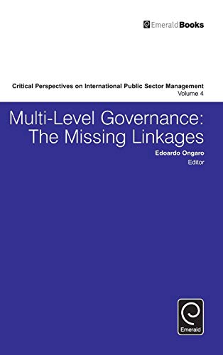 9781784418748: Multi-Level Governance: The Missing Linkages (Critical Perspectives on International Public Sector Management)
