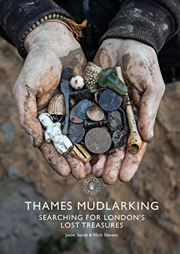 9781784424329: Thames Mudlarking: Searching for London's Lost Treasures