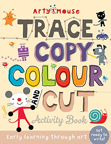 9781784455521: Arty Mouse Cutting Tracing Coloring and Activity Book: Early Learning Through Art