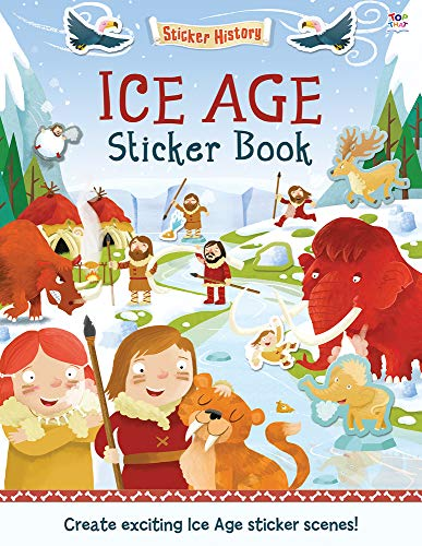 Ice Age Sticker Book: Create exciting Ice Age sticker scenes! (Sticker History): Joshua George