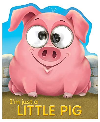 9781784458713: I'm Just a Little Pig (Googley-Eye Books)