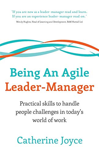9781784520793: Being An Agile Leader-Manager: Practical skills to handle people challenges in today's world of work