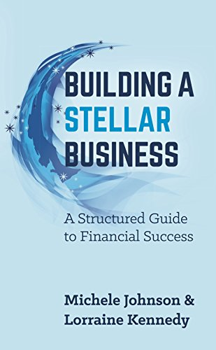 9781784520809: Building A Stellar Business: A Structured Guide to Financial Success