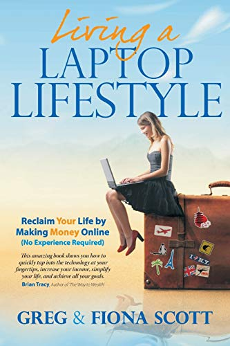9781784520953: Living A Laptop Lifestyle: Reclaim Your Life by Making Money Online (No Experience Required)
