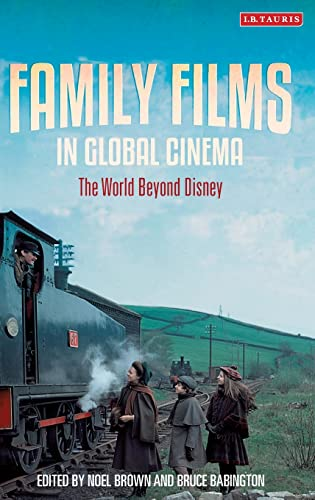 9781784530082: Family Films in Global Cinema: The World Beyond Disney (Cinema and Society)