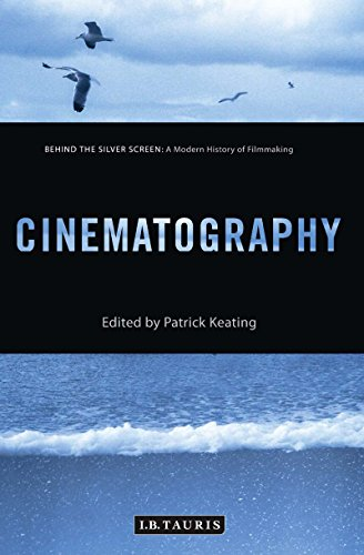 Cinematography: A Modern History of Filmmaking (Hardback)
