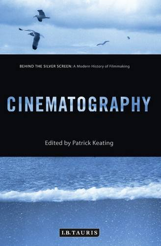 9781784530198: Cinematography: A Modern History of Filmmaking (Behind the Silver Screen)