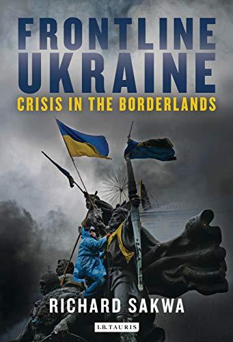 9781784530648: Frontline Ukraine: Crisis in the Borderlands