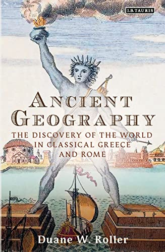 9781784530761: Ancient Geography: The Discovery of the World in Classical Greece and Rome (Library of Classical Studies)