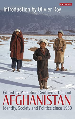 9781784530815: Afghanistan: Identity, Society and Politics since 1980 (Library of Modern Middle East Studies)