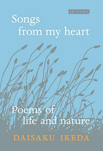 Songs from My Heart: Poems of Life and Nature: Ikeda, Daisaku