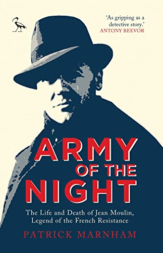 9781784531089: Army of the Night: The Life and Death of Jean Moulin, Legend of the French Resistance (Tauris Parke Paperbacks)