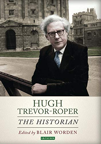 9781784531249: Hugh Trevor-Roper: A Portrait of an Historian