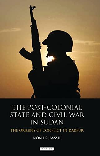 Postcolonial State & Civil War in Sudan: Noah R. Bassil
