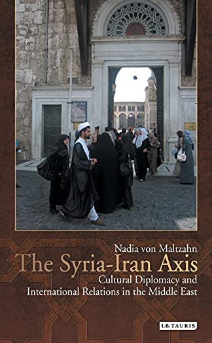 Syriairan Axis the: Maltzahn, Nadia von