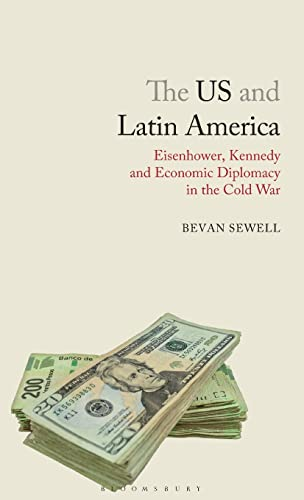 The US and Latin America (Library of Modern American History): Sewell, Bevan