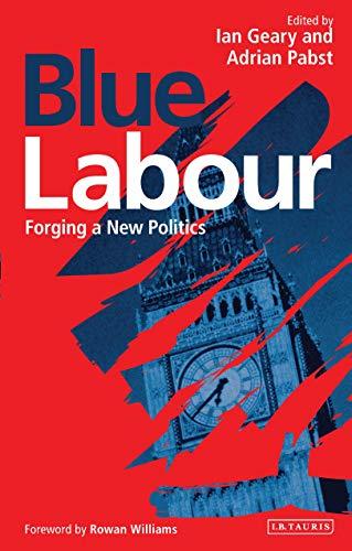 9781784532024: Blue Labour: Forging a New Politics