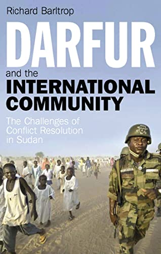 9781784532055: Darfur and the International Community: The Challenges of Conflict Resolution in Sudan (Library of International Relations)