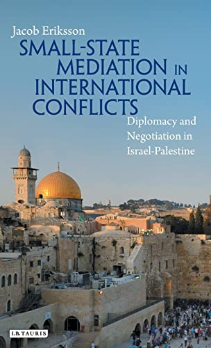 Small State Mediation in International Conflicts: Volume 76: Diplomacy and Negotiation in ...