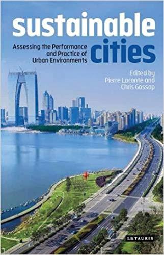 9781784532321: Sustainable Cities: Assessing the Performance and Practice of Urban Environments (International Library of Human Geography)