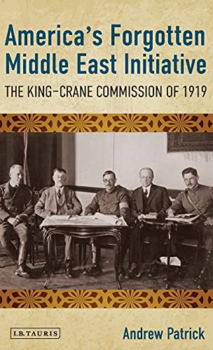 America's Forgotten Middle East Initiative: The King-Crane: Patrick, Andrew