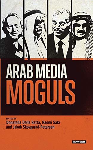 9781784532772: Arab Media Moguls (Library of Modern Middle East Studies)