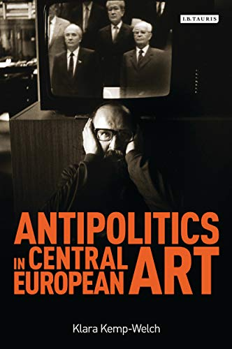 9781784533144: Antipolitics in Central European Art
