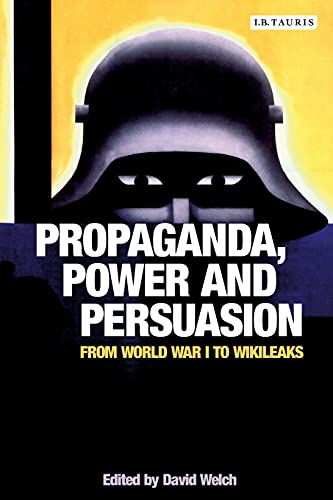 9781784533571: Propaganda, Power and Persuasion (International Library of Historical Studies)