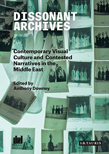 Dissonant Archives (Ibraaz Series): Anthony Downey (Ed)