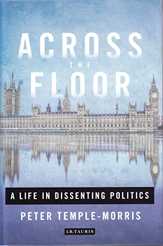 9781784534509: Across the Floor: A Life in Dissenting Politics